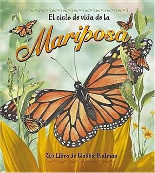 El Cido de Vida de la Mariposa = Life Cycle of a Butterfly  by  Bobbie Kalman