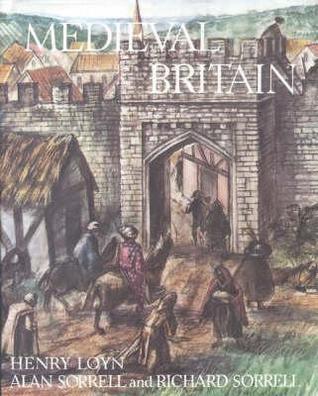Medieval Britain  by  Henry Loyn