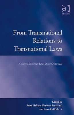 From Transnational Relations to Transnational Laws: Northern European Laws at the Crossroads Anne Hellum