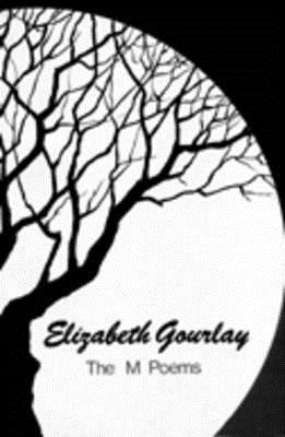 The M Poems  by  Elizabeth Gourlay