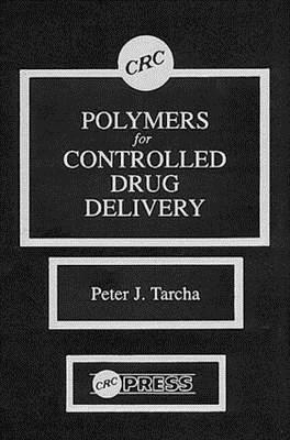 Polymers for Controlled Drug Delivery Peter J. Tarcha