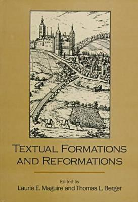 Textual Formations And Reformations  by  Thomas L. Berger