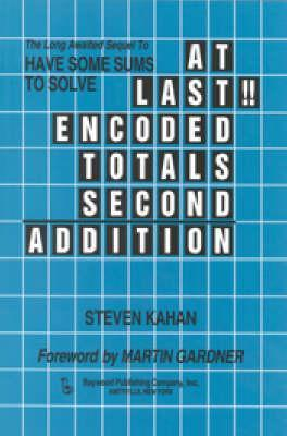 At Last!!: Encoded Totals Second Addition Steven Kahan