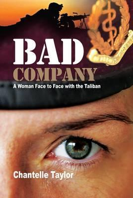 Bad Company: Face to Face with the Taliban Chantelle Taylor