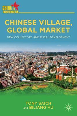 Chinese Village, Global Market: New Collectives and Rural Development Tony Saich