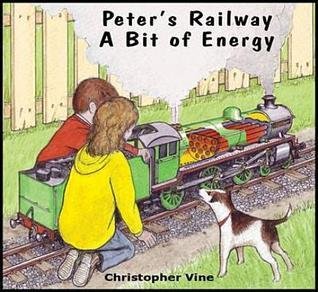 Peters Railway a Bit of Energy  by  Christopher Vine
