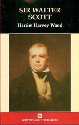 Sir Walter Scott Harriet Harvey Wood