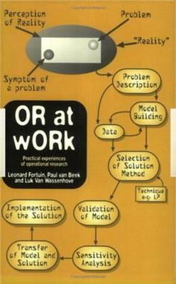 Or at Work: Case Studies on the Application of or in Industry, Service, Agriculture and Health Care Fortuin Fortuin