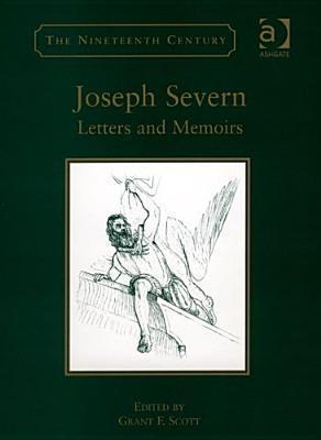 Joseph Severn: Letters and Memoirs  by  Joseph Severn