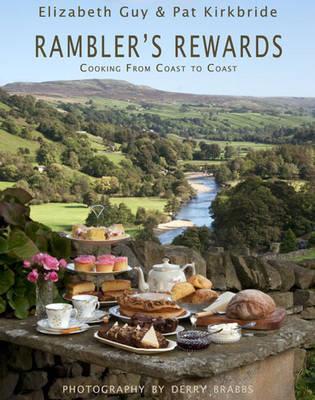 Ramblers Rewards: Cooking from Coast to Coast. Elizabeth Guy & Pat Kirkbride Guy