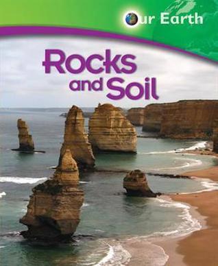 Rocks and Soil  by  Jen Green