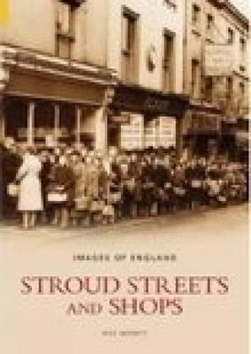 Stroud Streets And Shops  by  Wilf Merrett