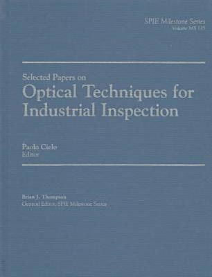 Selected Papers on Optical Techniques for Industrial Inspection Paolo G. Cielo