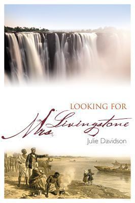 Looking for Mrs Livingstone  by  Julie Davidson