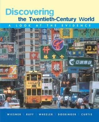 Discovering the Twentieth-Century World: A Look at the Evidence  by  WIESNER