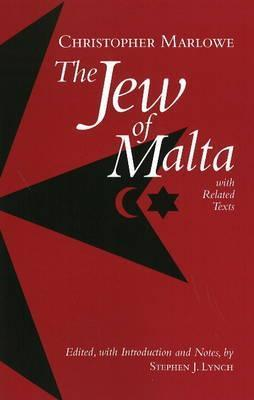 The Jew of Malta: with Related Texts Christopher Marlowe