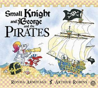 Small Knight and George and the Pirates Ronda Armitage