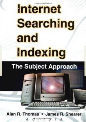 Internet Searching and Indexing  by  Alan R. Thomas