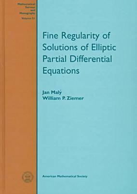 Fine Regularity of Solutions of Elliptic Partial Differential Equations Jan Maly