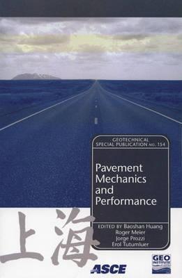 Pavement Mechanics and Performance: Proceedings of Sessions of Geoshanghai, June 6-8, 2006, Shanghai, China American Society of Civil Engineers