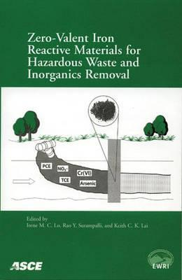 Zero-Valent Iron Reactive Materials for Hazardous Waste and Inorganics Removal  by  Environmental and Water Resources Institute (U.S.)