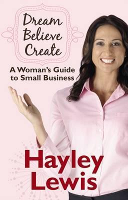 Womans Guide to Starting Out in Small Business  by  Hayley Lewis