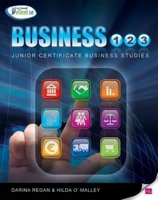 Business 1,2,3: Junior Certificate Business Studies Darina Regan