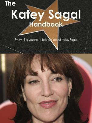 The Katey Sagal Handbook - Everything You Need to Know about Katey Sagal Emily Smith