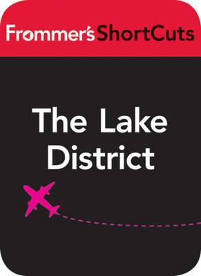 The Lake District, England: Frommers Shortcuts  by  Frommers