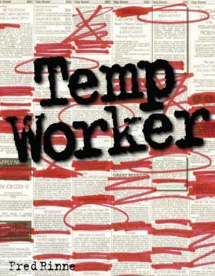 Temp Worker  by  Fred Rinne