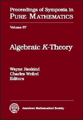 Algebraic K-Theory: Ams-IMS-Siam Joint Summer Research Conference on Algebraic K-Theory, July 13-24, 1997, University of Washington, Seattle Wayne Raskind