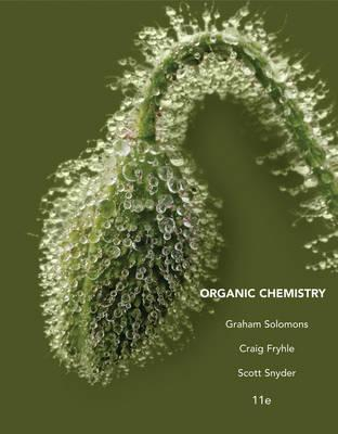 Organic Chemistry, 11th Edition E-Text T.W. Graham Solomons