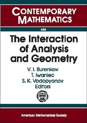 The Interaction of Analysis and Geometry: International School-Conference Analysis and Geometry, August 23-September 3, 2004, Novosibirsk, Russia  by  International School--Conference on Anal