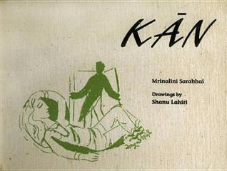 Kan  by  Mrinalini Sarabhai