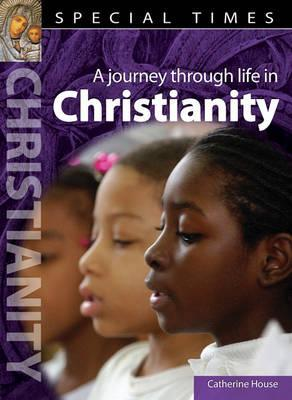 A Journey Through Life in Christianity. Catherine House  by  House