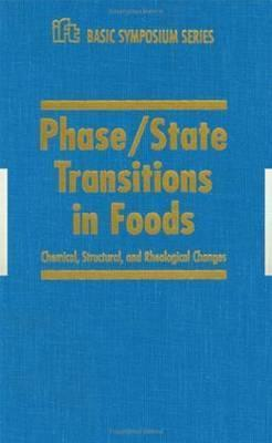 Phase/State Transitions in Foods (IFT Basic Symposium Series) M. Anandha Rao