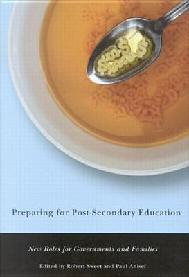 Preparing for Post-Secondary Education: New Roles for Governments and Families  by  0 Sweet