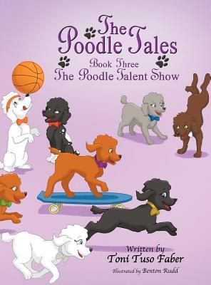 The Poodle Talent Show (Poodle Tales #3) Toni Tuso Faber