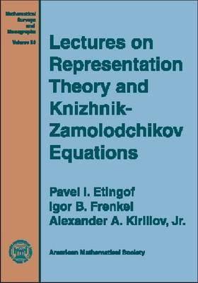 Lectures on Representation Theory and Knizhnik-Zamolodchikov Equations Pavel I. Etingof