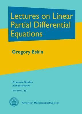 Lectures on Linear Partial Differential Equations G.I. Eskin