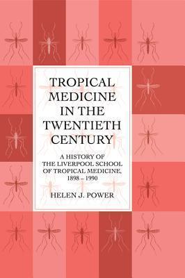 Tropical Medicine in 20th Cen  by  Helen J. Power