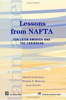 Lessons from NAFTA: For Latin America and the Caribbean Daniel Lederman