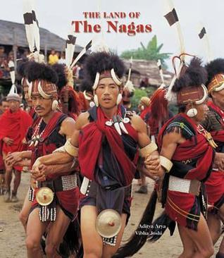 Land of the Nagas  by  Aditya Arya