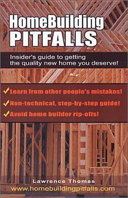 Home Building Pitfalls  by  Lawrence Thomas