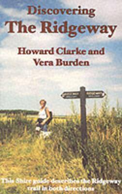 Discovering The Ridgeway  by  Howard Clarke