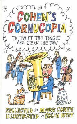 Cohens Cornucopia: To Twist the Tongue and Jerk the Jaw  by  Mark Cohen