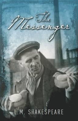 The Messenger L.M. Shakespeare