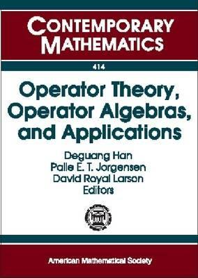 Operator Theory, Operator Algebras, and Applications: The 25th Great Plains Operator Theory Symposium, June 7-12, 2005, University of Central Florida, Florida  by  Great Plains Operator Theory Symposium (