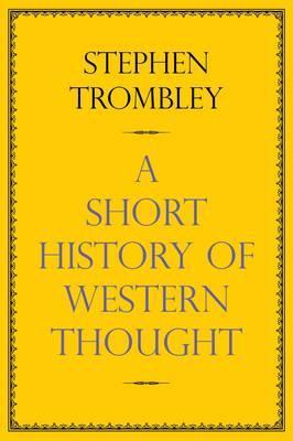 Very Short History of Western Thought  by  Stephen Trombley