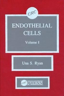 Endothelial Cells, Volume I Una S. Ryan